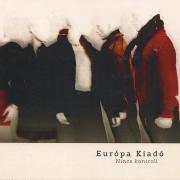 Európa Kiadó - Nincs kontroll EP