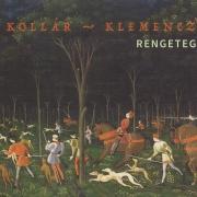 Kollár-Klemencz - Rengeteg