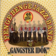 Penge Benge Jazz Band - Gangster idők